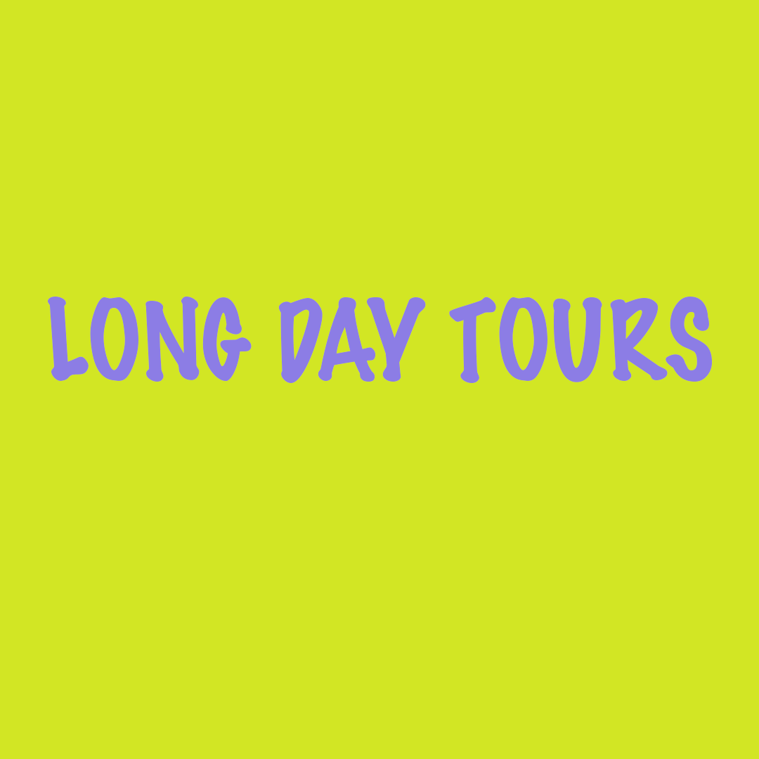 LONG DAY TOURS